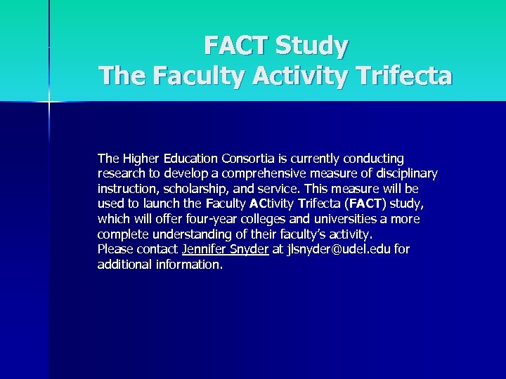 FACT Study The Faculty Activity Trifecta The Higher Education Consortia is currently conducting research