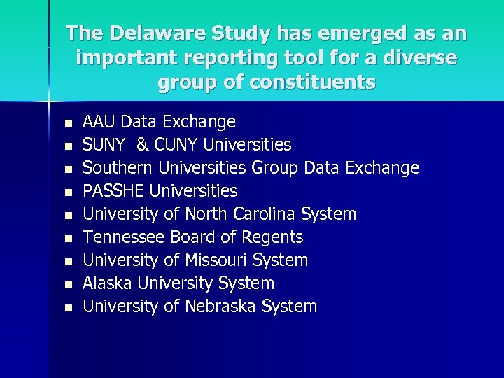 The Delaware Study has emerged as an important reporting tool for a diverse group