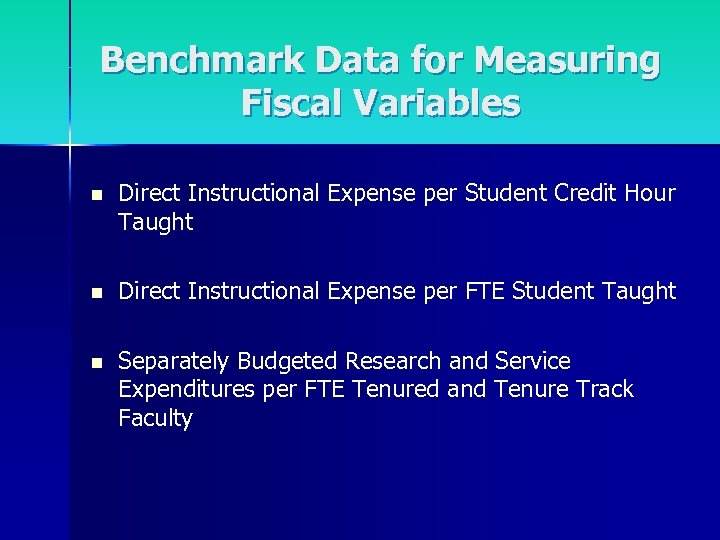 Benchmark Data for Measuring Fiscal Variables n Direct Instructional Expense per Student Credit Hour
