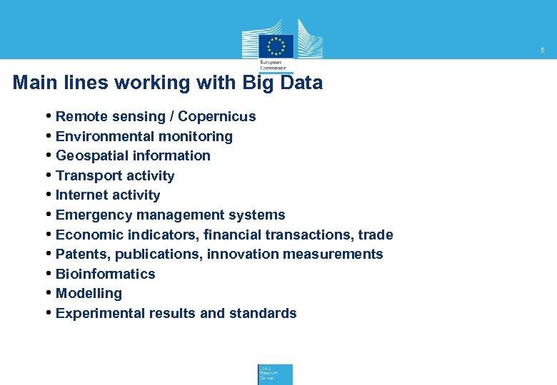 5 Main lines working with Big Data • Remote sensing / Copernicus • Environmental
