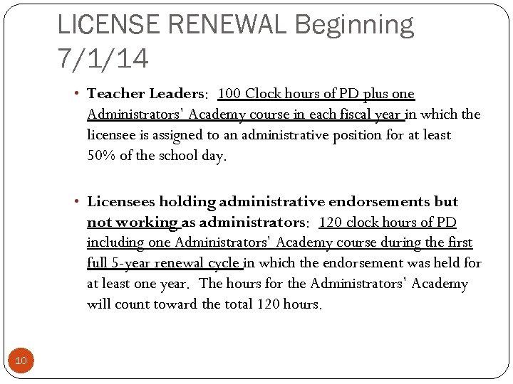 LICENSE RENEWAL Beginning 7/1/14 • Teacher Leaders: 100 Clock hours of PD plus one