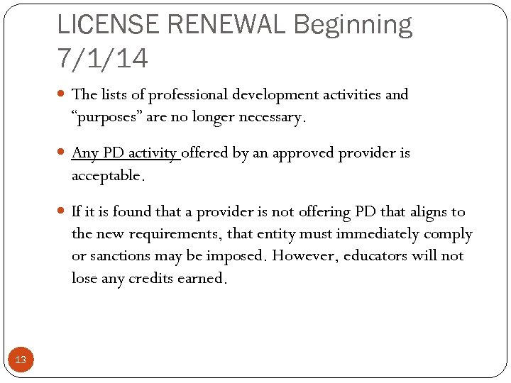 """LICENSE RENEWAL Beginning 7/1/14 The lists of professional development activities and """"purposes"""" are no"""