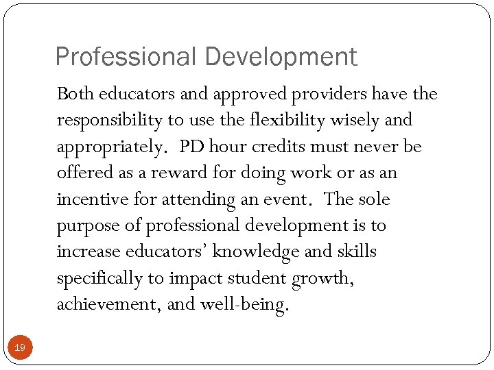 Professional Development Both educators and approved providers have the responsibility to use the flexibility