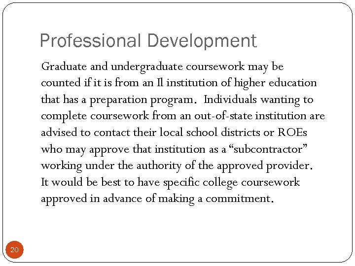 Professional Development Graduate and undergraduate coursework may be counted if it is from an