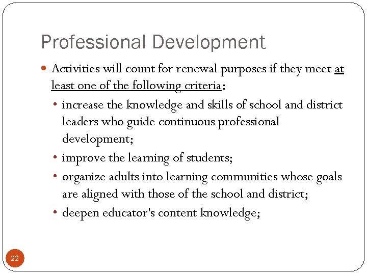 Professional Development Activities will count for renewal purposes if they meet at least one