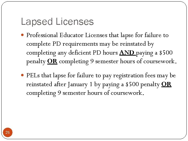 Lapsed Licenses Professional Educator Licenses that lapse for failure to complete PD requirements may