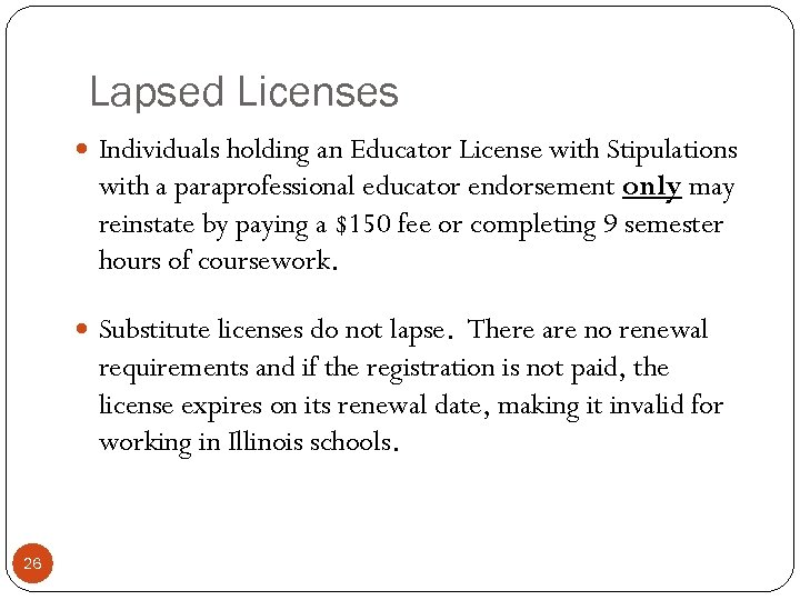 Lapsed Licenses Individuals holding an Educator License with Stipulations with a paraprofessional educator endorsement