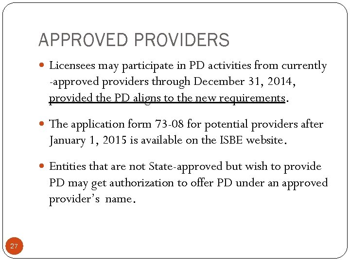 APPROVED PROVIDERS Licensees may participate in PD activities from currently -approved providers through December
