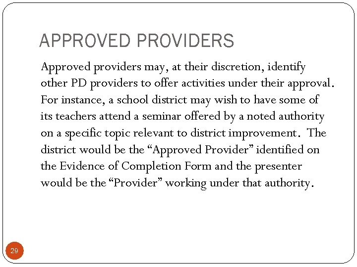 APPROVED PROVIDERS Approved providers may, at their discretion, identify other PD providers to offer