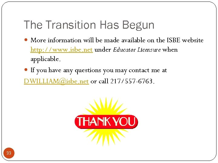 The Transition Has Begun More information will be made available on the ISBE website