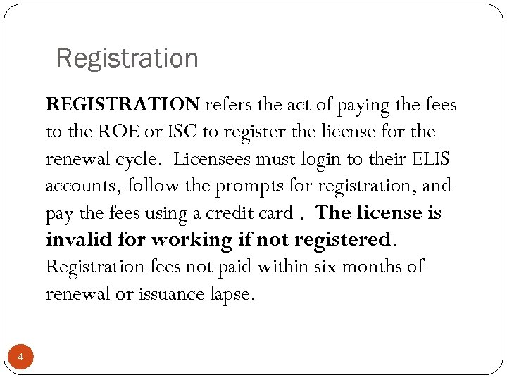 Registration REGISTRATION refers the act of paying the fees to the ROE or ISC