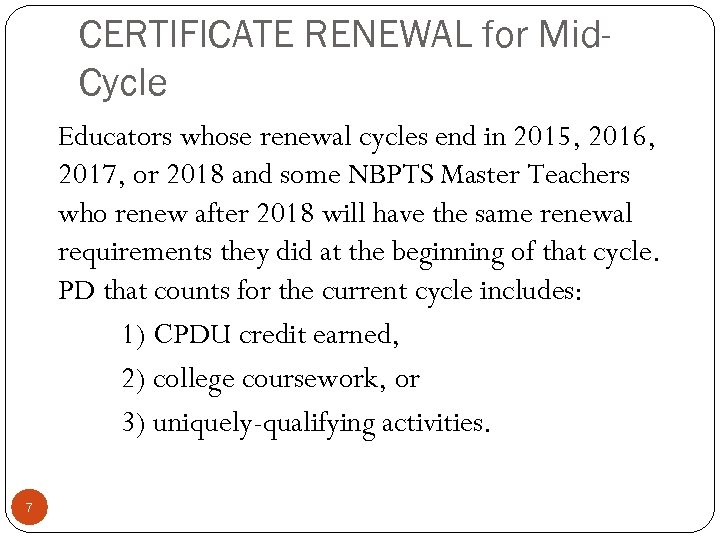 CERTIFICATE RENEWAL for Mid. Cycle Educators whose renewal cycles end in 2015, 2016, 2017,