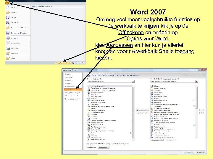 Word 2007 Om nog veel meer veelgebruikte functies op de werkbalk te krijgen klik