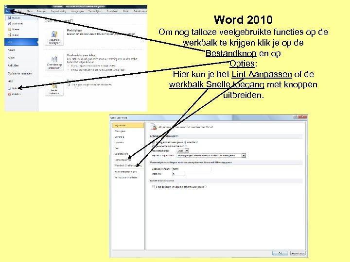 Word 2010 Om nog talloze veelgebruikte functies op de werkbalk te krijgen klik je