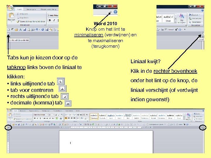 Word 2010 Knop om het lint te minimaliseren (verdwijnen) en te maximaliseren (terugkomen) Tabs