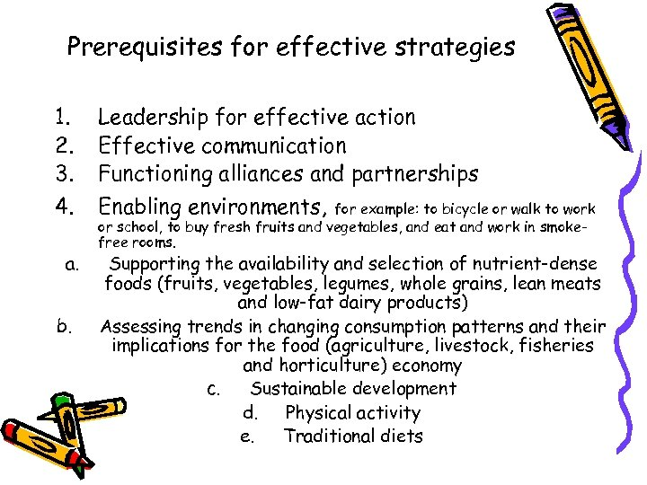 Prerequisites for effective strategies 1. 2. 3. 4. a. b. Leadership for effective action