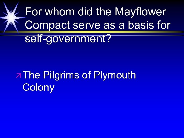 For whom did the Mayflower Compact serve as a basis for self-government? ä The