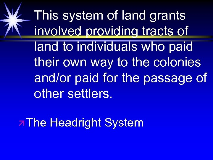 This system of land grants involved providing tracts of land to individuals who paid
