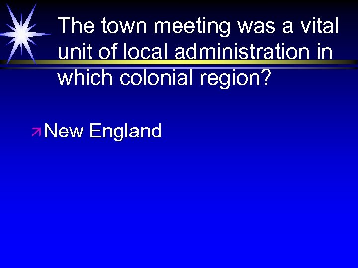 The town meeting was a vital unit of local administration in which colonial region?