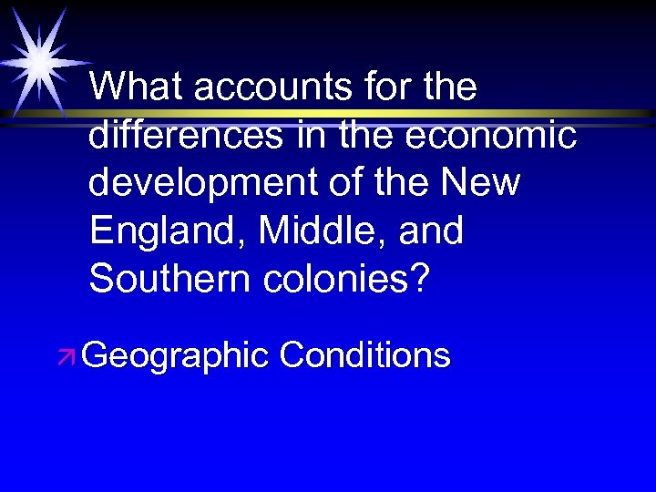 What accounts for the differences in the economic development of the New England, Middle,