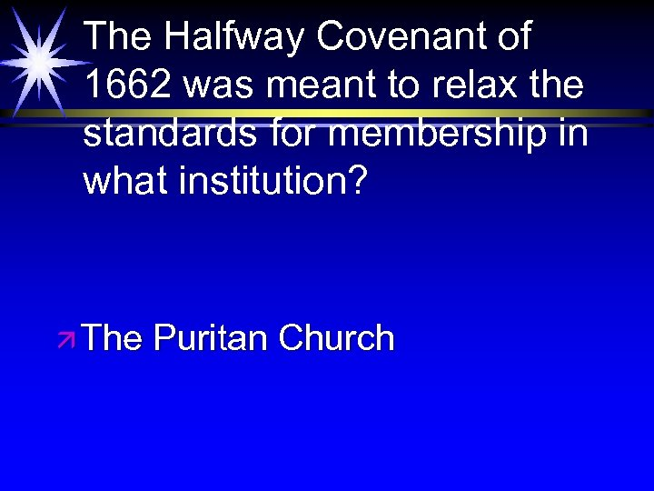 The Halfway Covenant of 1662 was meant to relax the standards for membership in