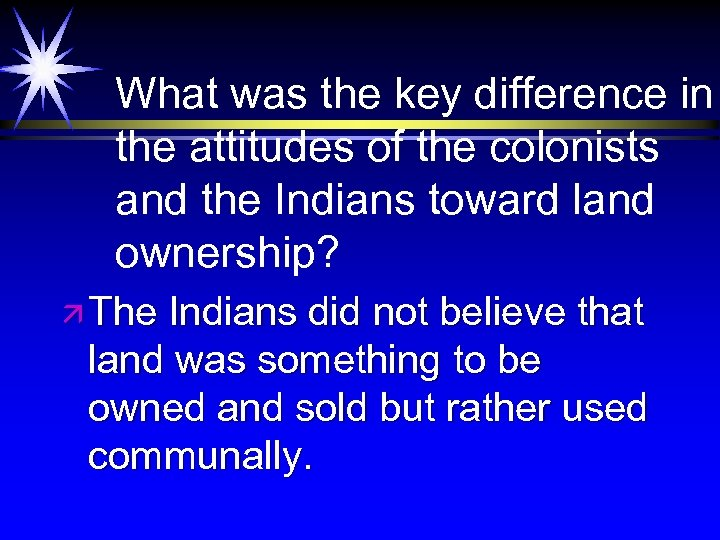 What was the key difference in the attitudes of the colonists and the Indians