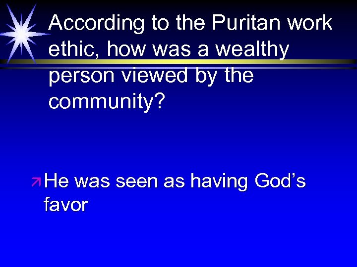 According to the Puritan work ethic, how was a wealthy person viewed by the