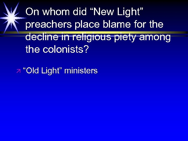 """On whom did """"New Light"""" preachers place blame for the decline in religious piety"""