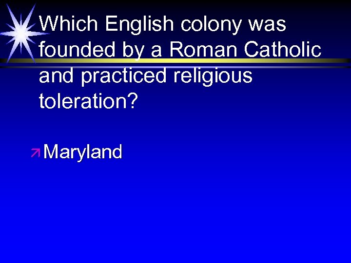 Which English colony was founded by a Roman Catholic and practiced religious toleration? ä