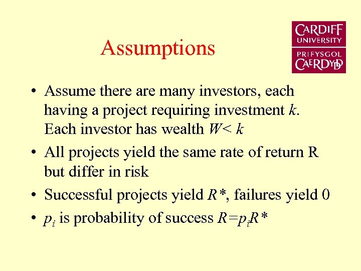 Assumptions • Assume there are many investors, each having a project requiring investment k.