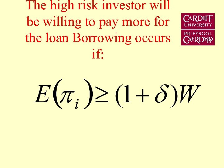 The high risk investor will be willing to pay more for the loan Borrowing