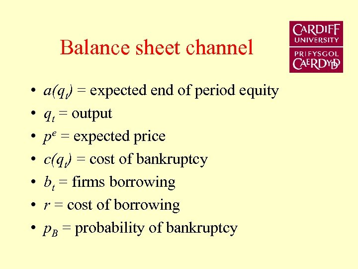 Balance sheet channel • • a(qt) = expected end of period equity qt =