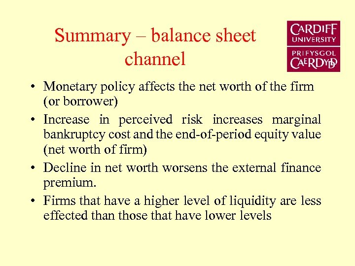 Summary – balance sheet channel • Monetary policy affects the net worth of the