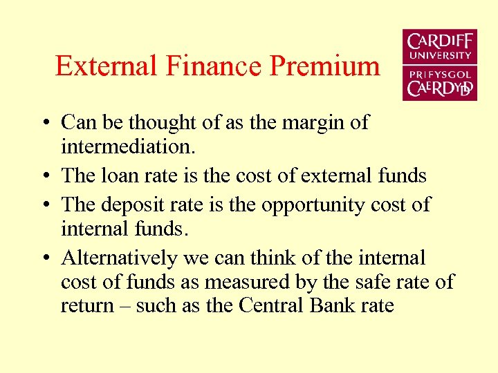 External Finance Premium • Can be thought of as the margin of intermediation. •