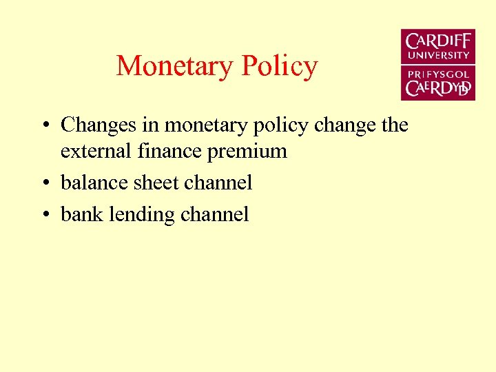 Monetary Policy • Changes in monetary policy change the external finance premium • balance