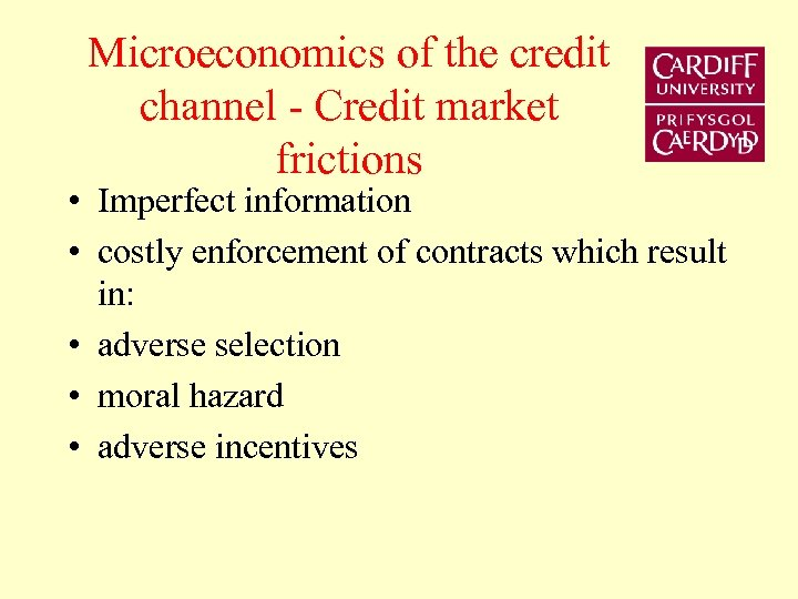 Microeconomics of the credit channel - Credit market frictions • Imperfect information • costly
