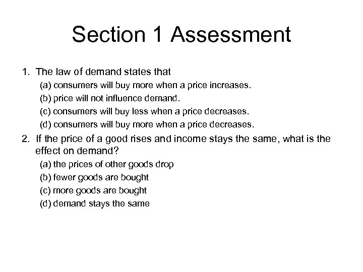 Section 1 Assessment 1. The law of demand states that (a) consumers will buy