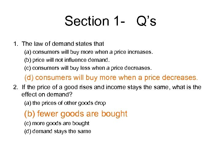 Section 1 - Q's 1. The law of demand states that (a) consumers will
