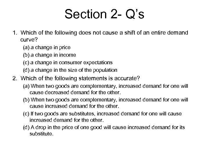 Section 2 - Q's 1. Which of the following does not cause a shift