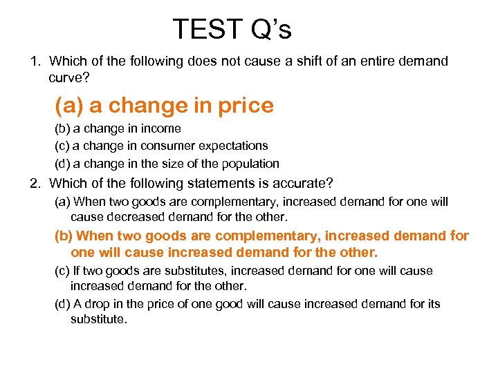 TEST Q's 1. Which of the following does not cause a shift of an