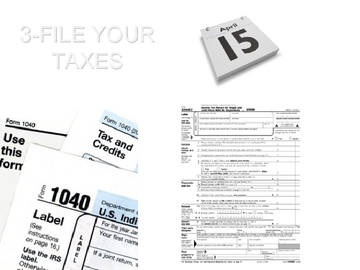 3 -FILE YOUR TAXES