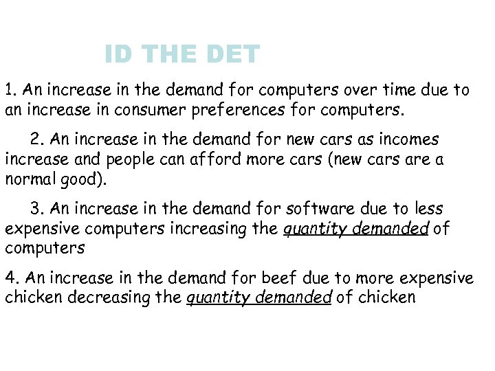 ID THE DET 1. An increase in the demand for computers over time due