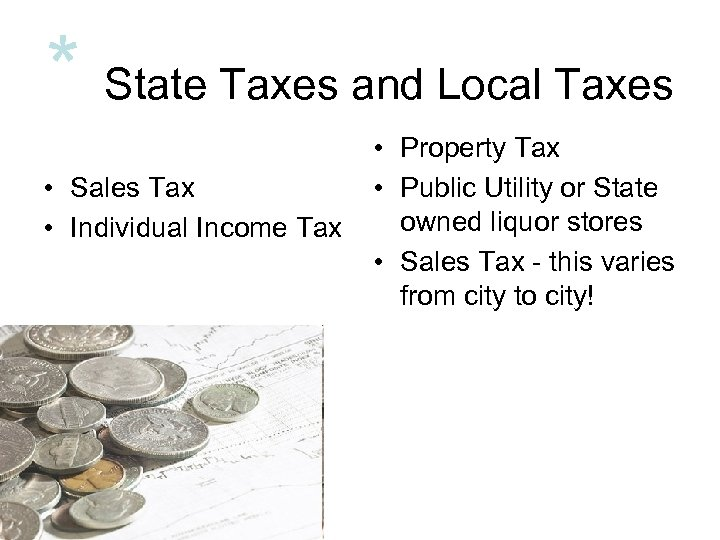 * State Taxes and Local Taxes • Sales Tax • Individual Income Tax •