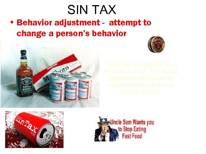 SIN TAX • Behavior adjustment - attempt to change a person's behavior * pack