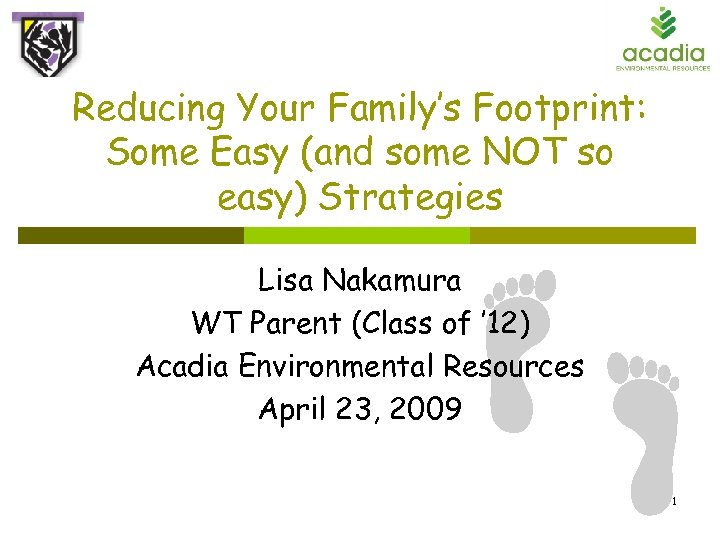 Reducing Your Family's Footprint: Some Easy (and some NOT so easy) Strategies Lisa Nakamura