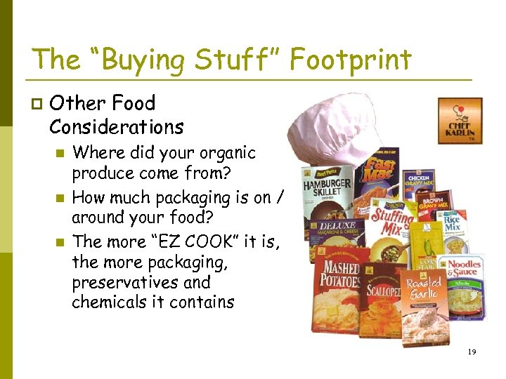 """The """"Buying Stuff"""" Footprint p Other Food Considerations n n n Where did your"""