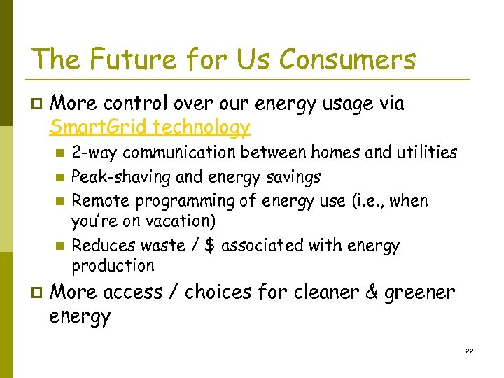 The Future for Us Consumers p More control over our energy usage via Smart.