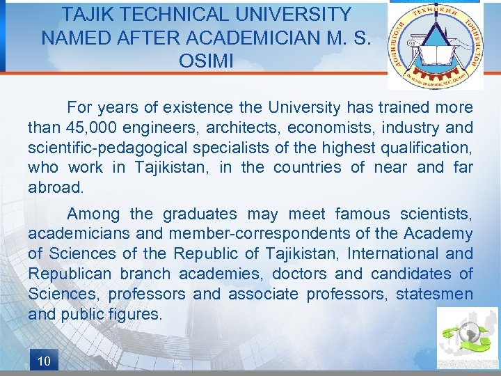 TAJIK TECHNICAL UNIVERSITY NAMED AFTER ACADEMICIAN M. S. OSIMI For years of existence the
