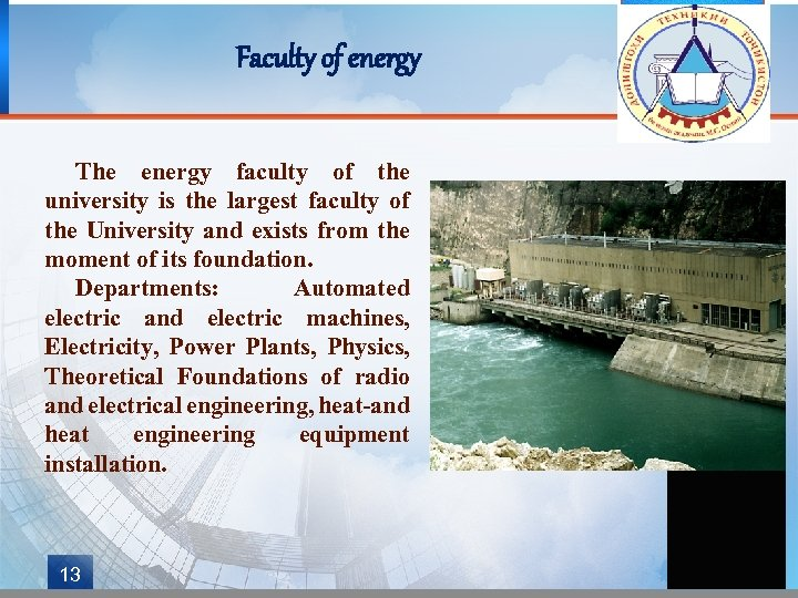 Faculty of energy The energy faculty of the university is the largest faculty of