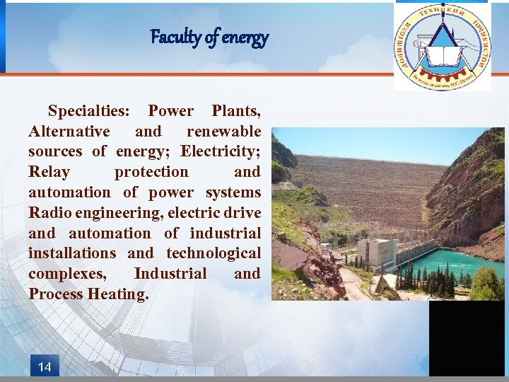 Faculty of energy Specialties: Power Plants, Alternative and renewable sources of energy; Electricity; Relay